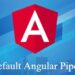 How To use angular default Pipes for uppercase, lowercase, date formatting, number formatting, and display percentage, currency symbols.